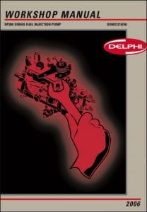 Delphi DP200 Injection Pump Workshop Manual 2006